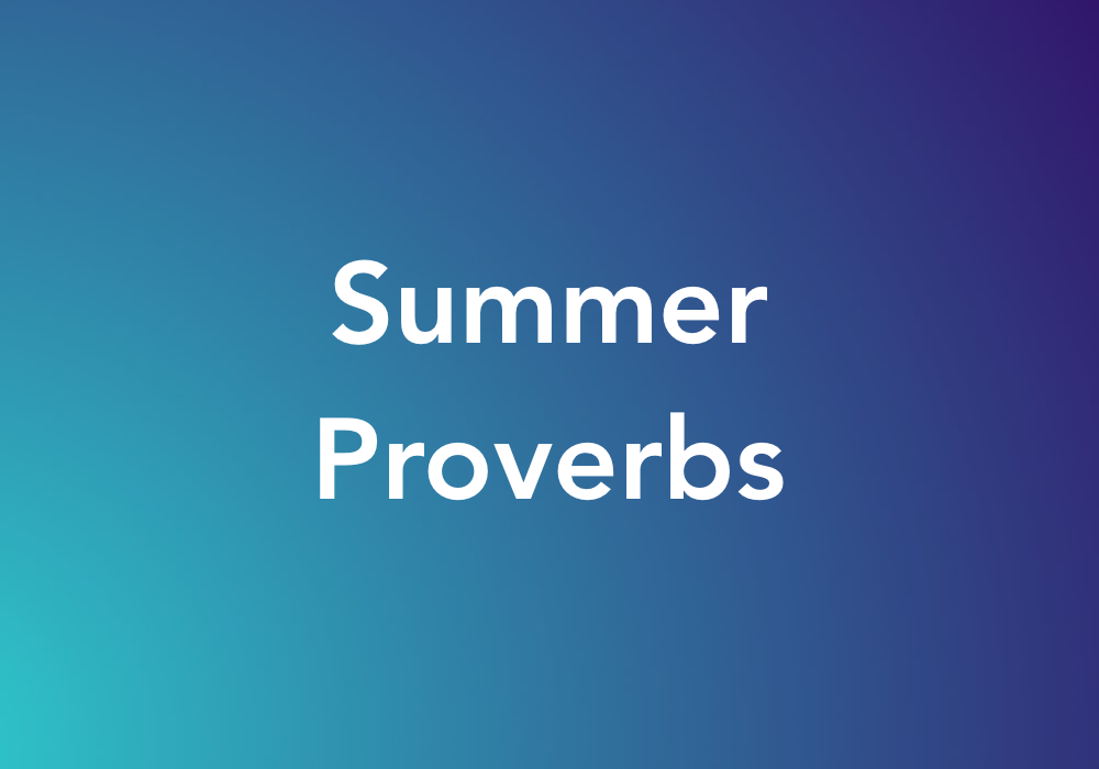 Summer Proverbs